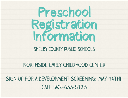 Preschool Registration Information SCPS Development Screening May 14th 502.633.5123